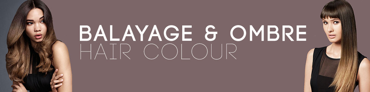 Balayage & ombre hair colour