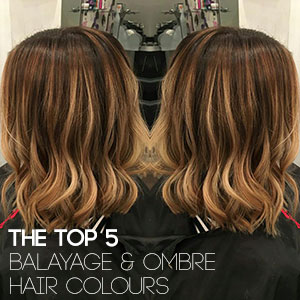 The Top 5 Balayage & Ombre Hair Colours