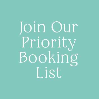 Join Our Priority Booking List